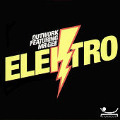 Elektro (feat. Mr Gee) by Outwork