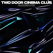 Gameshow von Two Door Cinema Club
