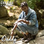 Play & Download Daddy (feat. Deborah Bond) by Cha Cha | Napster