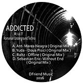 Play & Download Addicted R.U.T - Ep by Various Artists | Napster