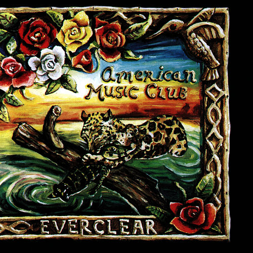 Play & Download Everclear by American Music Club | Napster