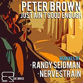 Play & Download Just Ain't Good Enough by Peter Brown | Napster
