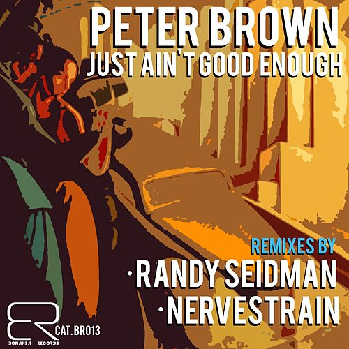 Just Ain't Good Enough by Peter Brown