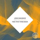 Take This Thing Back by John Dahlbäck