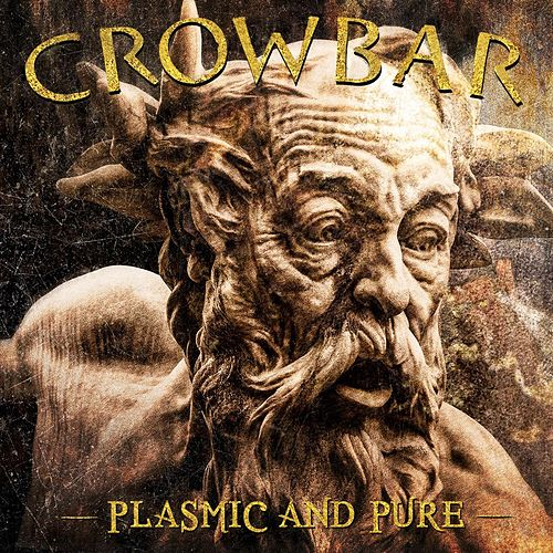 Play & Download Plasmic And Pure by Crowbar | Napster
