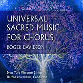 Roger Davidson: Universal Sacred Music for Chorus by New York Virtuoso Singers