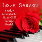 Play & Download Love Season - Rustige Romantische Avond Piano Chillout Lounge Muziek voor Thermen Spa Concentratie Verbeteren en Droom Zacht by Study Music Academy | Napster