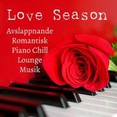 Play & Download Love Season - Avslappnande Romantisk Kväll Piano Chillout Lounge Musik för Minska Ångest Förbättra Koncentration och Dröm Sött by Study Music Academy | Napster
