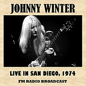 Live in San Diego, 1974 (FM Radio Broadcast) von Johnny Winter
