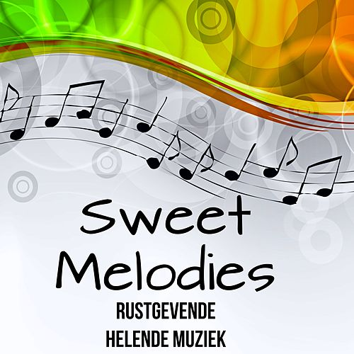 Play & Download Sweet Melodies - Rustgevende Helende Muziek met Easy Listening Chillout Instrumentale Geluiden by Relaxing Piano Masters | Napster