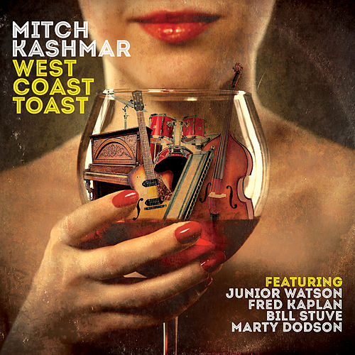 West Coast Toast by Mitch Kashmar