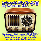Play & Download Instrumental Hits of the 50 - Big Orchestras Vol. 2 by Various Artists | Napster