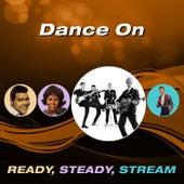 Dance On (Ready, Steady, Stream) von Various Artists