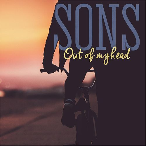 Play & Download Out of My Head by The Sons | Napster