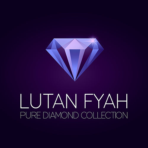 Play & Download Lutan Fyah Pure Diamond Collection by Lutan Fyah | Napster