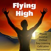 Play & Download Flying High - Música Curativa Chillout Easy Listening Café Latino Instrumental para Noche Romántica Salud y Bienestar by Pure Massage Music | Napster