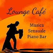 Play & Download Lounge Café - Musica Sensuale Piano Bar per Spa Day con Suoni Lounge Chill Jazz Rilassanti by Kamasutra | Napster