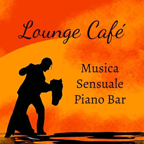 Lounge Café - Musica Sensuale Piano Bar per Spa Day con Suoni Lounge Chill Jazz Rilassanti by Kamasutra