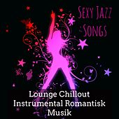 Sexy Jazz Songs - Lounge Chillout Instrumental Romantisk Musik för Club Privé by Restaurant Music Academy