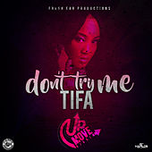 Play & Download Don't Try Me - Single by Tifa | Napster