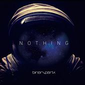 Play & Download Nothing by Binary Park | Napster