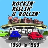 Play & Download Rockin' Reelin' & Rollin': 1950 to 1959 by Various Artists | Napster