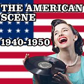 The American Scene 1940-1950 by Various Artists