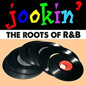 Play & Download Jookin': The Roots of R&B by Various Artists | Napster