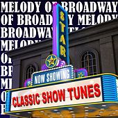 Melody of Broadway - Classic Show Tunes by Various Artists