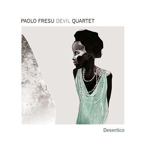 Desertico by Paolo Fresu Devil Quartet