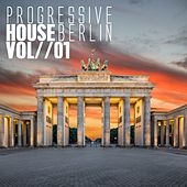 Progressive House Berlin, Vol. 1 by Various Artists