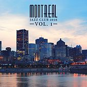 Play & Download Montreal Jazz Club 2016, Vol. 1 by Various Artists | Napster