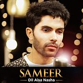 Play & Download Dil Aisa Nasha by Sameer | Napster