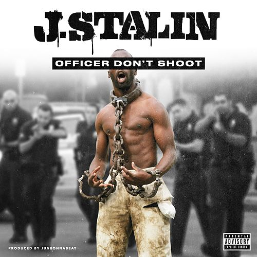 Play & Download Officer Don't Shoot by J-Stalin | Napster