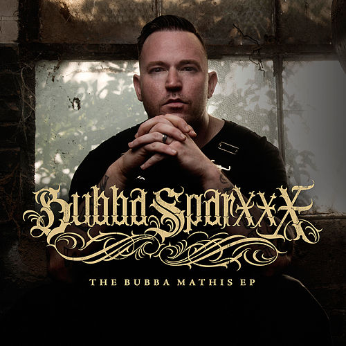 The Bubba Mathis EP by Bubba Sparxxx