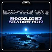 Play & Download Moonlight Shadow 2k12 by Empyre One | Napster