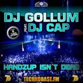 Play & Download Handzup Isn't Dead (8 Years Technobase.fm Hymn) by DJ Gollum | Napster