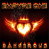 Play & Download Dangerous by Empyre One | Napster