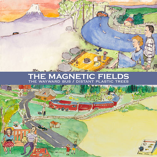 The Wayward Bus / Distant Plastic Trees (Remastered) by The Magnetic Fields