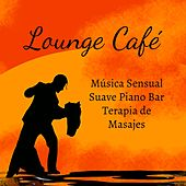 Play & Download Lounge Café - Música Sensual Suave Piano Bar Terapia de Masajes con Sonidos Lounge Chill Jazz Relajantes by Kamasutra | Napster