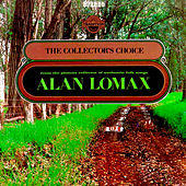 Play & Download The Collectors Choice by Alan Lomax by Various Artists | Napster