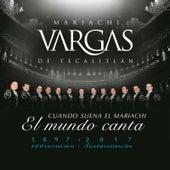 Play & Download Cuando Suena el Mariachi el Mundo Canta by Mariachi Vargas de Tecalitlan | Napster
