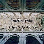 A Hymn To God The Father by Messiah Project