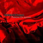 Play & Download Throne Of Agony by Messiah Project | Napster