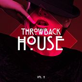 Play & Download Throwback House, Vol. 2 by Various Artists | Napster