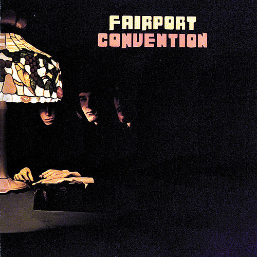 Fairport Convention (1st LP) by Fairport Convention