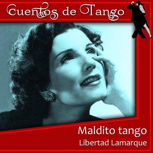 Play & Download Maldito tango by Libertad Lamarque | Napster