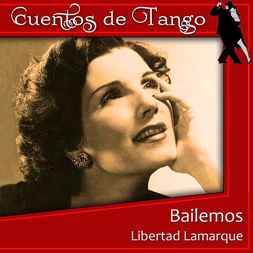 Play & Download Bailemos by Libertad Lamarque | Napster