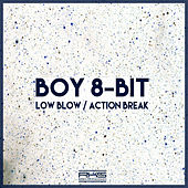 Play & Download Low Blow / Action Break by Boy 8-Bit | Napster