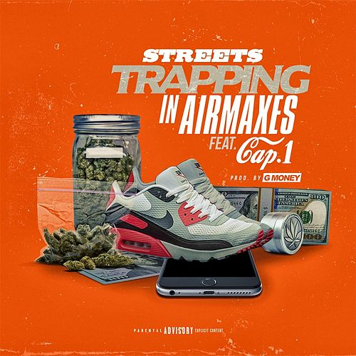 Play & Download Trapping in Air Maxes (feat. Cap 1) by Streets | Napster